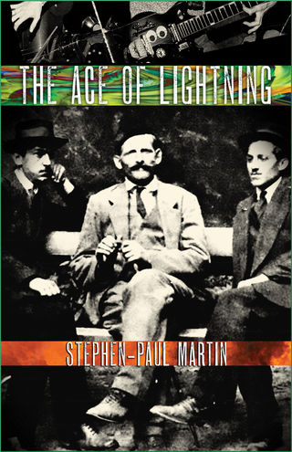 The Ace of Lightning, by Stephen-Paul Martin (FC2, 2017)