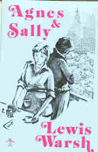 Agnes and Sally, by Lewis Warsh (FC2, 1984)