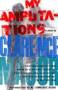 My Amputations, by Clarence Major (FC2, 2008)