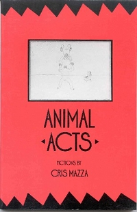 Animal Acts, by Cris Mazza (FC2, 1988)