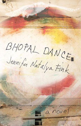 Bhopal Dance, by Jennifer Natalya Fink (FC2, 2018)