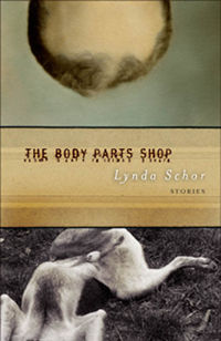The Body Parts Shop: Stories, by Lynda Schor (FC2, 2005)