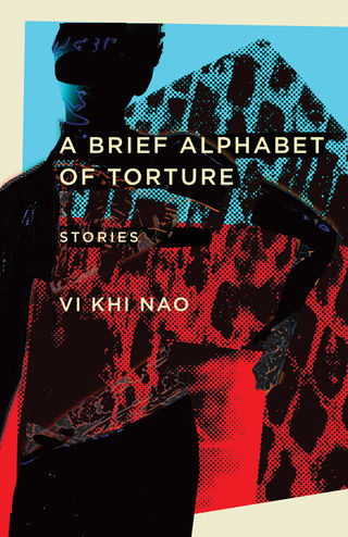 A Brief Alphabet of Torture: Stories, by Vi Khi Nao (FC2, 2017)