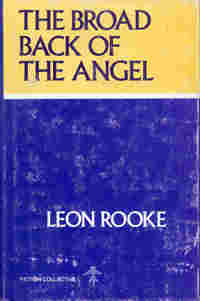The Broad Back of the Angel, by Leon Rooke (FC2, 1977)