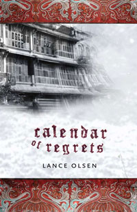 Calendar of Regrets, by Lance Olsen (FC2, 2010)