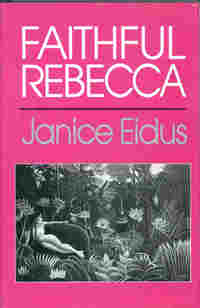 Faithful Rebecca, by Janice Eidus (FC2, 1987)