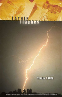Father Flashes, by Tricia Bauer (FC2, 2011)