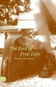 The End of Free Love, by Susan Steinberg (FC2, 2003)