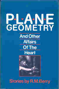 Plane Geometry and Other Affairs of the Heart, by R. M. Berry (FC2, 1985)