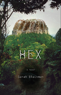 Hex: A Novel, by Sarah Blackman (FC2, 2016)