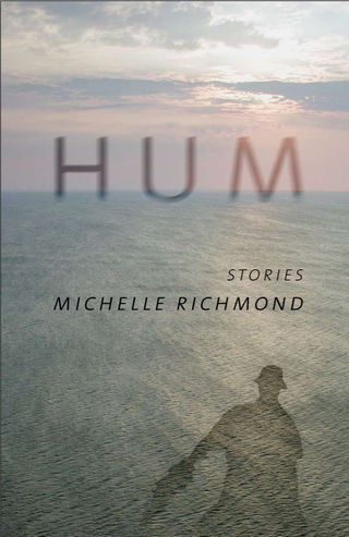 Hum, by Michelle Richmond (FC2, 2014)
