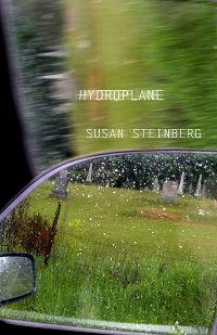 Hydroplane, by Susan Steinberg (FC2, 2006)
