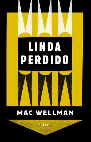 Linda Perdido, by Mac Wellman (FC2, 2013)