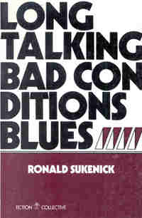 Long Talking Bad Conditions Blues, by Ronald Sukenick (FC2, 1979)