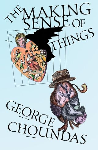The Making Sense of Things, by George Choundas (FC2, 2018)