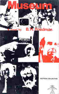 Museum, by B. H. Friedman (FC2, 1974)