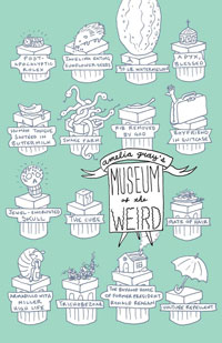 Museum of the Weird, by Amelia Gray (FC2, 2010)