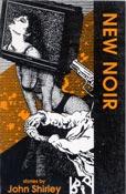 New Noir, by John Shirley (FC2, 1993)