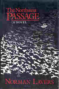 The Northwest Passage: A Novel, by Norman Lavers (FC2, 1984)