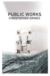 Public Works, by Christopher Grimes (FC2, 2005)