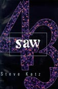 Saw, by Steve Katz (FC2, 1999)