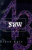 Saw, by Steve Katz (FC2, 1999)