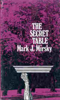 The Secret Table, by Mark Mirsky (FC2, 1975)