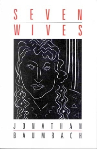 Seven Wives, by Jonathan Baumbach (FC2, 1994)
