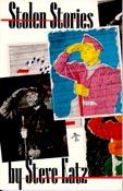 Stolen Stories, by Steve Katz (FC2, 1984)