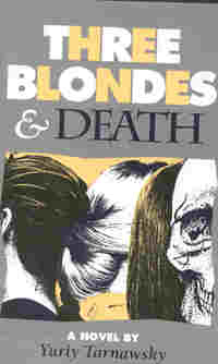Three Blondes and Death, by Yuriy Tarnawsky (FC2, 1993)