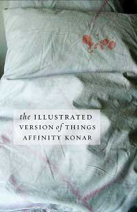 The Illustrated Version of Things, by Affinity Konar (FC2, 2011)