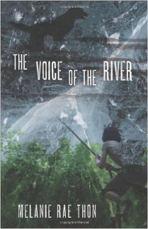 The Voice of the River, by Melanie Rae Thon (FC2, 2011)